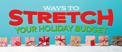 "A line of presents on the ground, above ""Ways to Stretch Your Holiday Budget"""